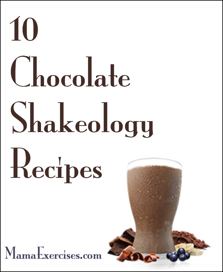 10 Chocolate Shakeology Recipes - MamaExercises.com
