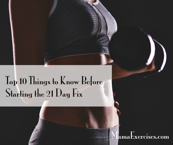 Top 10 Things to Know Before Starting the 21 Day Fix