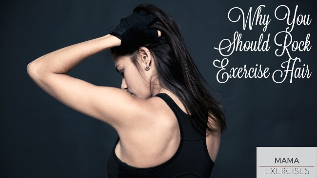 Why You Should Rock Your Exercise Hair and Be Proud of It