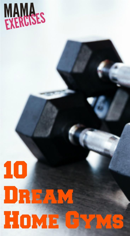 10 Dream Home Gyms - MamaExercises.com