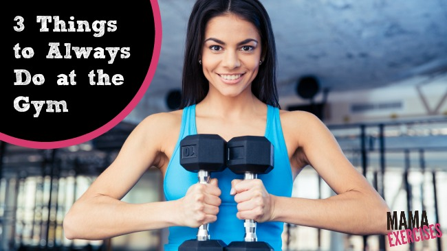 3 Things to Always Do at the Gym