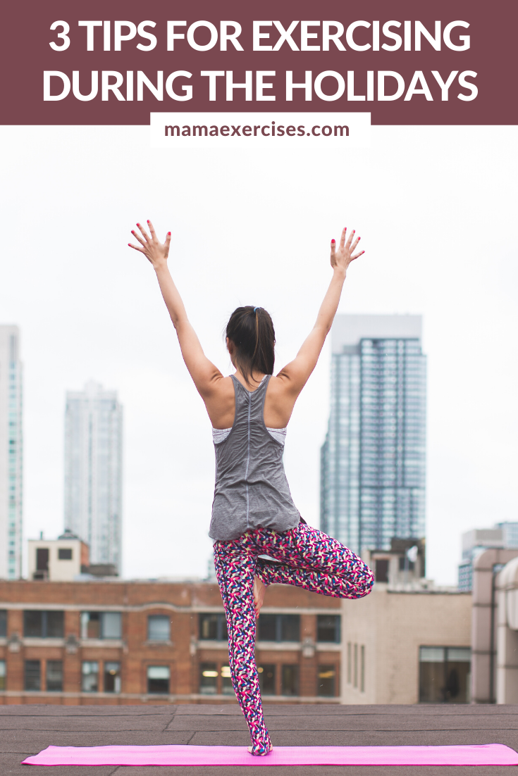 Great tips for exercising during the holidays - MamaExercises.com