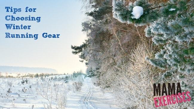 Tips for Choosing Winter Running Gear - MamaExercises.com