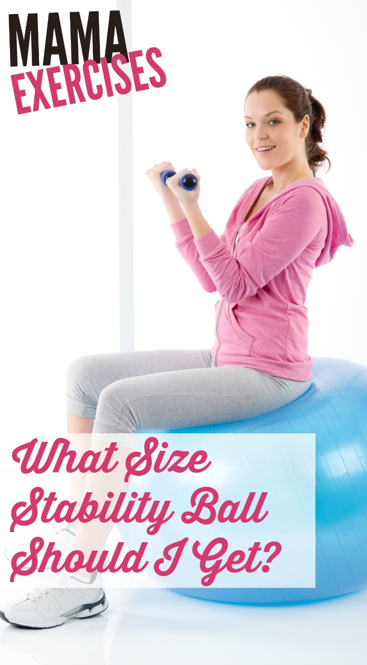 What Size Stability Ball Should I Get? - MamaExercises.com