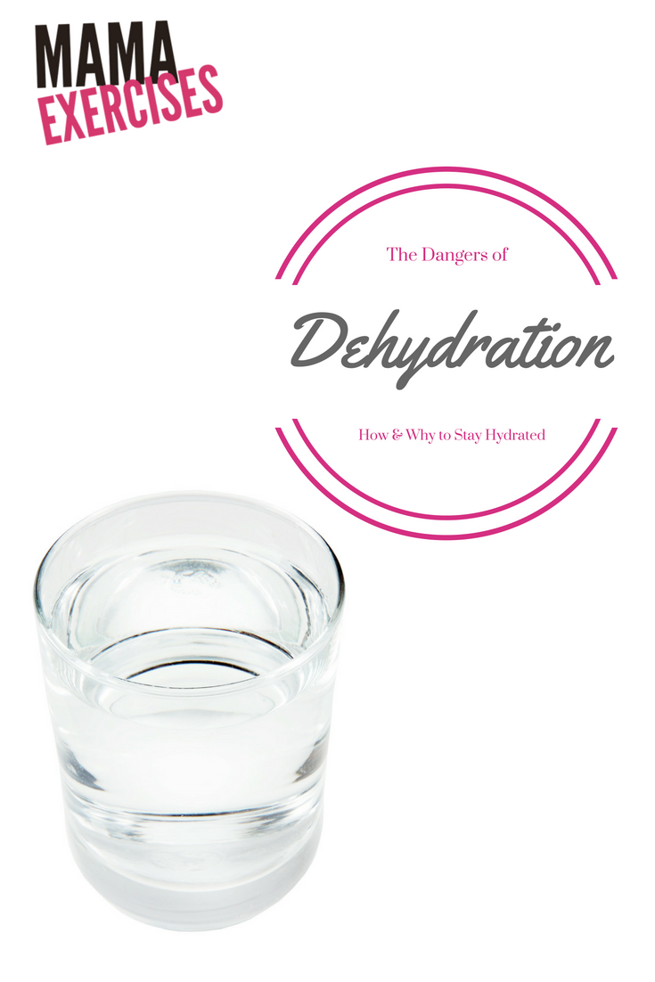 The Dangers of Dehydration - How and Why to Stay Hydrated ~ MamaExercises.com