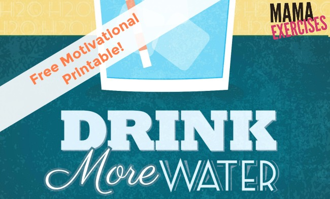 Free Drink More Water Motivational Printable - MamaExercises.com