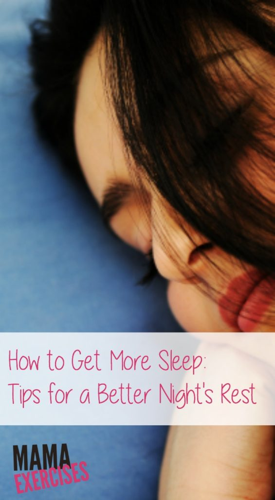 How to Get More Sleep - Tips for a Better Night's Rest - MamaExercises.com