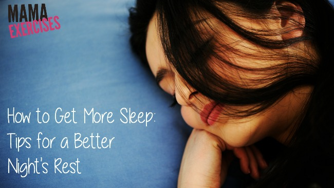 How to Get More Sleep - Tips for a Better Night's Rest