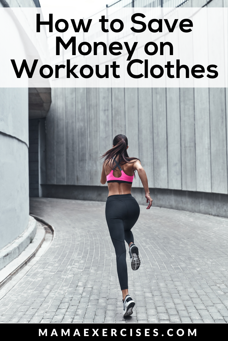 How to Save Money on Workout Clothes - Tips and Tricks for Staying within your budget! - MamaExercises.com
