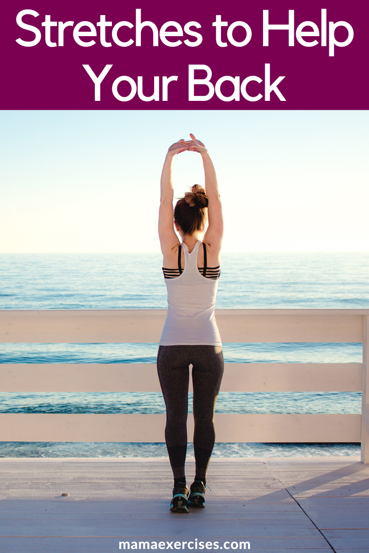Must-Try Stretches to Help Your Back Feel Better - MamaExercises.com