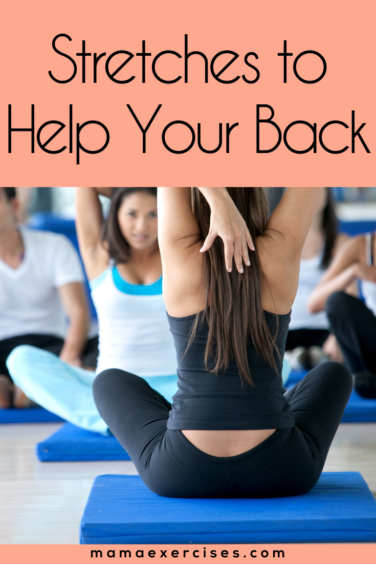 Stretches to Help Your Back - Back Stretches for Busy Moms - MamaExercises.com