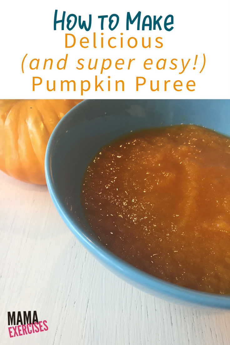 How to Make Delicious and Easy Pumpkin Puree - MamaExercises.com