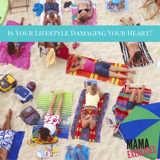 Is Your Lifestyle Damaging Your Heart and It's Health - MamaExercises.com
