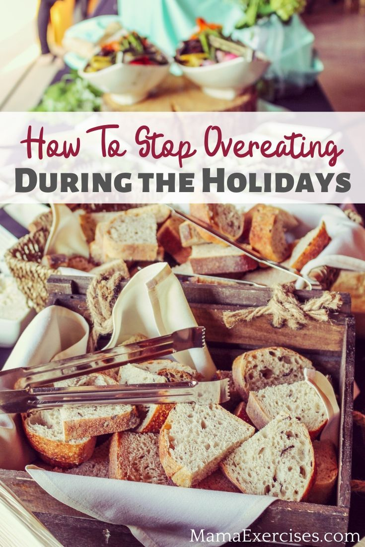 How to Stop Overeating During the Holidays-MamaExercises.com