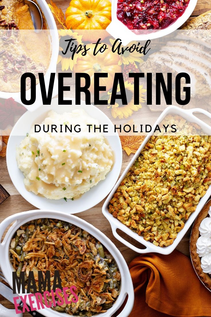 Tips to Avoid Overeating During the Holidays - MamaExercises.com