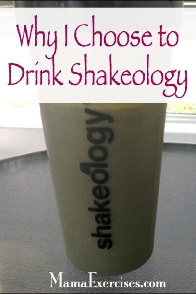 Why I Choose to Drink Shakeology